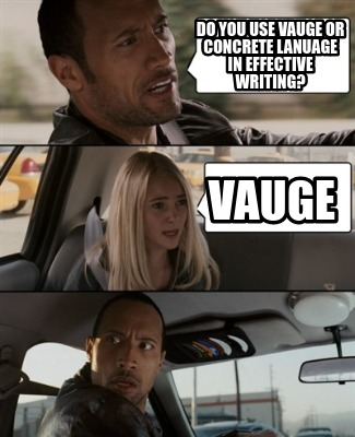 do-you-use-vauge-or-concrete-lanuage-in-effective-writing-vauge