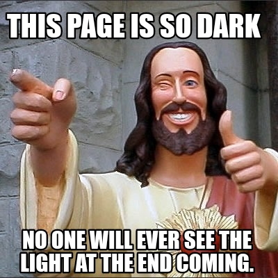 this-page-is-so-dark-no-one-will-ever-see-the-light-at-the-end-coming