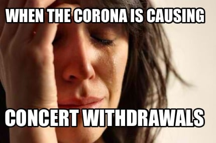 when-the-corona-is-causing-concert-withdrawals