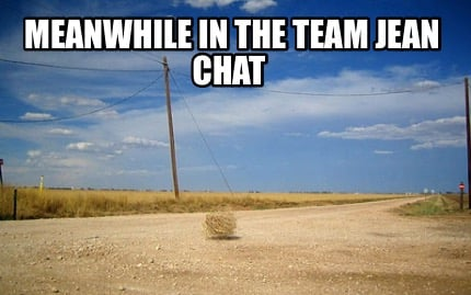 meanwhile-in-the-team-jean-chat