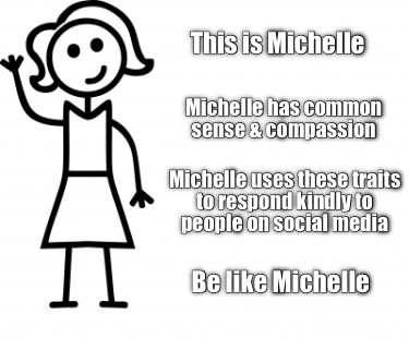 this-is-michelle-michelle-has-common-sense-compassion-michelle-uses-these-traits