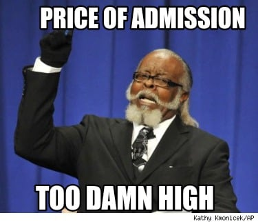 price-of-admission-too-damn-high
