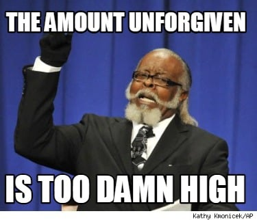 the-amount-unforgiven-is-too-damn-high