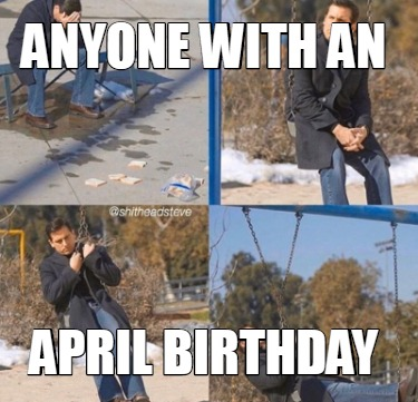 anyone-with-an-april-birthday