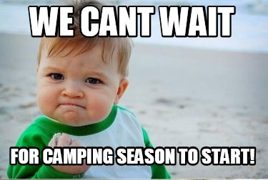 we-cant-wait-for-camping-season-to-start