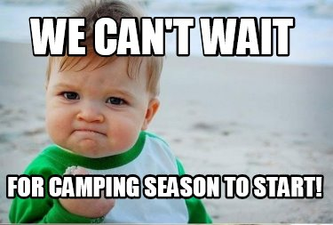 we-cant-wait-for-camping-season-to-start0