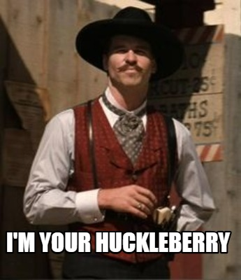 im-your-huckleberry51