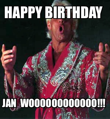 happy-birthday-jan-woooooooooooo