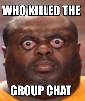 who-killed-the-group-chat