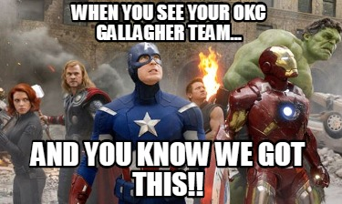 when-you-see-your-okc-gallagher-team...-and-you-know-we-got-this