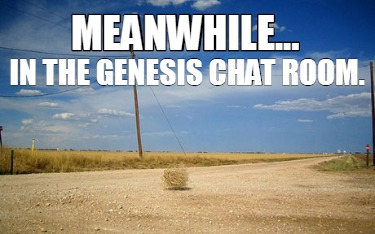 meanwhile...-in-the-genesis-chat-room