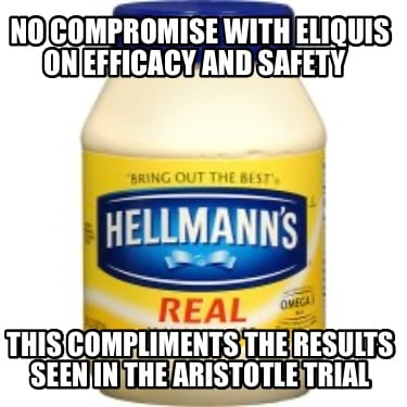 no-compromise-with-eliquis-on-efficacy-and-safety-this-compliments-the-results-s