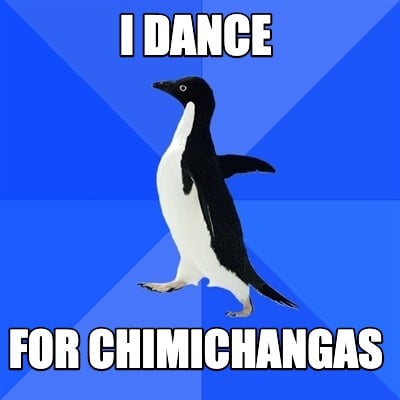 i-dance-for-chimichangas