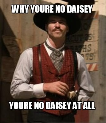 why-youre-no-daisey-youre-no-daisey-at-all
