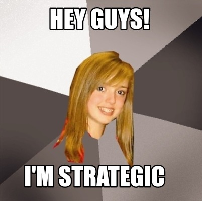 hey-guys-im-strategic