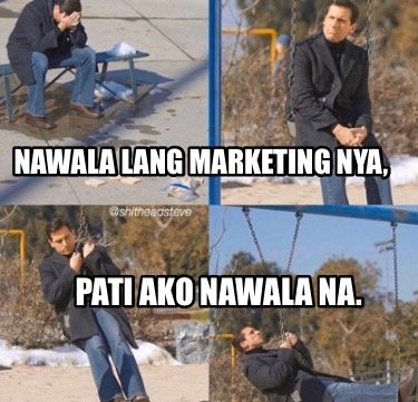 nawala-lang-marketing-nya-pati-ako-nawala-na