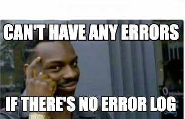 cant-have-any-errors-if-theres-no-error-log