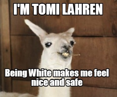 im-tomi-lahren-being-white-makes-me-feel-nice-and-safe