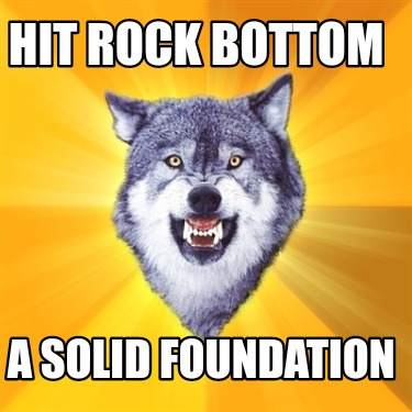 hit-rock-bottom-a-solid-foundation