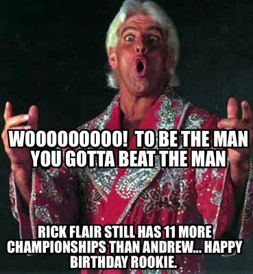 wooooooooo-to-be-the-man-you-gotta-beat-the-man-rick-flair-still-has-11-more-cha