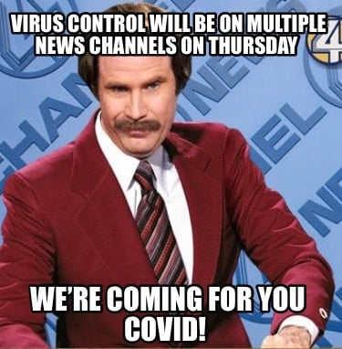 virus-control-will-be-on-multiple-news-channels-on-thursday-were-coming-for-you-