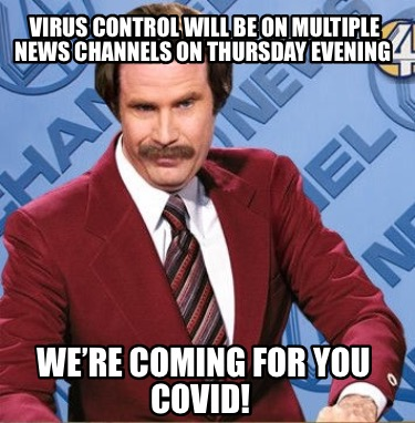 virus-control-will-be-on-multiple-news-channels-on-thursday-evening-were-coming-