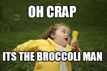 oh-crap-its-the-broccoli-man