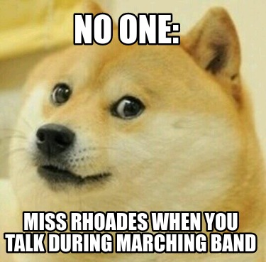 no-one-miss-rhoades-when-you-talk-during-marching-band