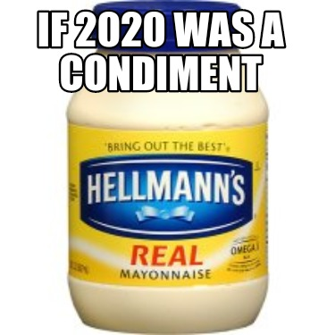 if-2020-was-a-condiment