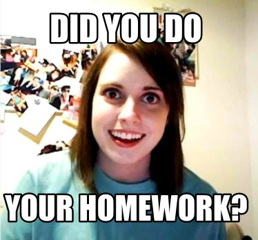 did-you-do-your-homework