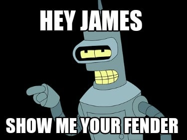 hey-james-show-me-your-fender
