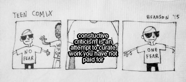 constuctive-criticism-is-an-attempt-to-curate-work-you-have-not-paid-for