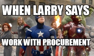 when-larry-says-work-with-procurement