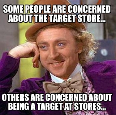 some-people-are-concerned-about-the-target-store...-others-are-concerned-about-b