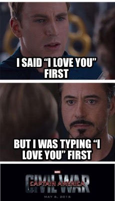i-said-i-love-you-first-but-i-was-typing-i-love-you-first