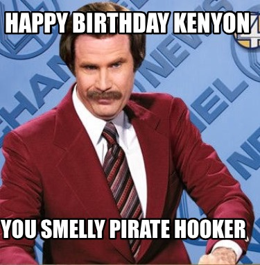happy-birthday-kenyon-you-smelly-pirate-hooker