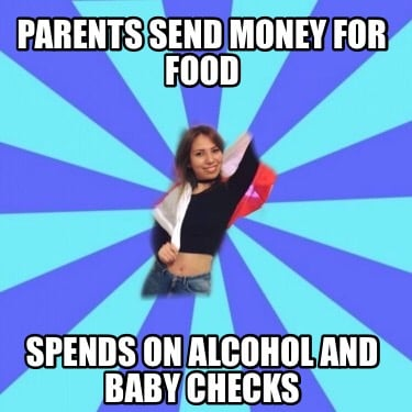 parents-send-money-for-food-spends-on-alcohol-and-baby-checks