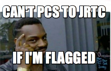 cant-pcs-to-jrtc-if-im-flagged