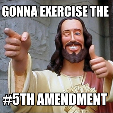 gonna-exercise-the-5th-amendment