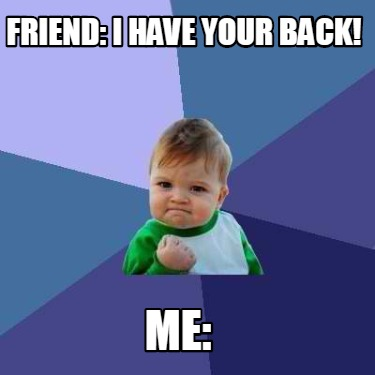 friend-i-have-your-back-me