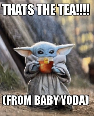 thats-the-tea-from-baby-yoda