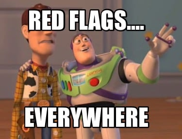 red-flags....-everywhere