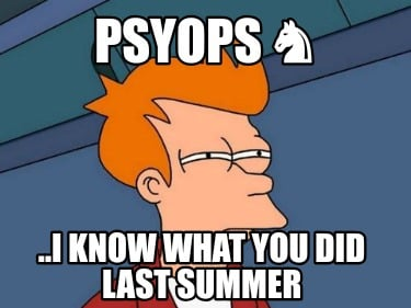 psyops-..i-know-what-you-did-last-summer