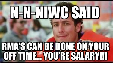 n-n-niwc-said-rmas-can-be-done-on-your-off-time...-youre-salary