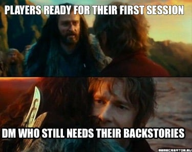 players-ready-for-their-first-session-dm-who-still-needs-their-backstories