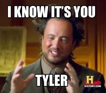 i-know-its-you-tyler4