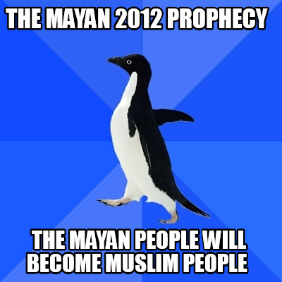 the-mayan-2012-prophecy-the-mayan-people-will-become-muslim-people