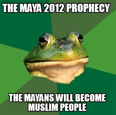 the-maya-2012-prophecy-the-mayans-will-become-muslim-people