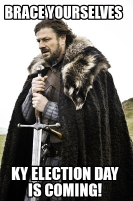 brace-yourselves-ky-election-day-is-coming