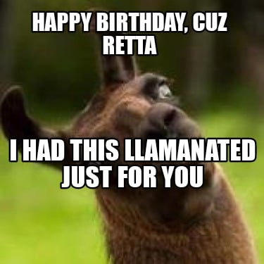 happy-birthday-cuz-retta-i-had-this-llamanated-just-for-you